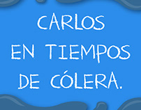 Carlos en tiempos de cólera.