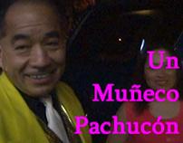 Un Muñeco Pachucón - Documental - Edición
