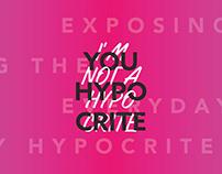 """""""You Hypocrite"""" Exhibition"""