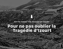 Not to forget the Tragedy of Izourt