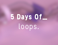 5 Days Of Loops
