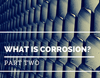 What is Corrosion? Part Two