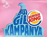 BURGER KING // BUZ GiBi KAMPANYA