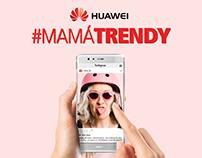 #MamáTrendy - Huawei