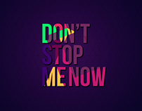 Don't Stop me Now | Motion Graphics