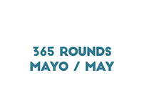 365 Rounds Mayo / May