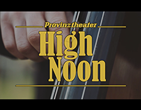 Provinztheater - High Noon - live Musicvideo