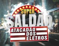 ATACADÃO DOS ELETROS - SUPER SALDÃO
