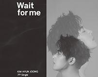 KIM HYUN JOONG _ Wait for me