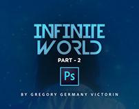 Adobe Photoshop • INFINITE WORLD • PART 2