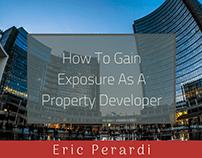 Gaining Exposure as a Property Developer | Eric Perardi