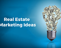 Real Estate Marketing Ideas: To Best Serve Your Cliente