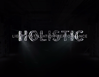 Holistic I Immersive Light Installation Performance