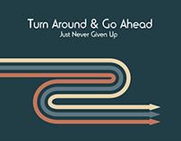 Turn Around and Go Ahead