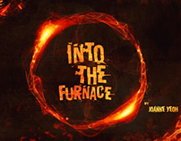 Into the Furnace by Joanne Yeoh - Music Video Project