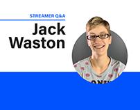 STREAMER Q&A: Jack Watson