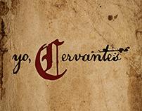 Yo, Cervantes