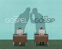 The Gospel and the Gossip.