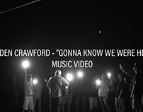 "Braden Crawford - ""Gonna Know We Were Here"" Music Video"