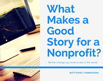 Creating a Good Story for your Nonprofit by Matt Kupec