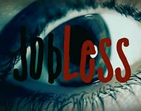 Job-Less Cruel World Struggle