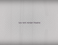 Low Rent Render Theatre