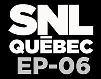 SNL Québec EP06
