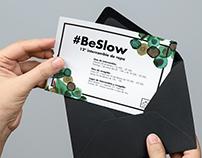 #BeSlow