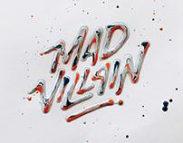 Mad Villain - Wet Acrylic
