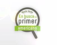 """Serie Monte Verde - """"En Busca del Primer Americano"""""""