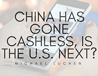 China Has Gone Cashless, Is The US Next? Michael Luchen