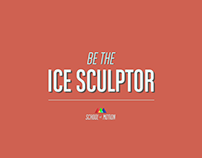 Be the Ice Sculptor