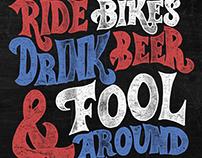 Ride Bikes Drink Beer & Fool Around