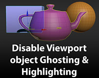 How to disable Viewport object Ghosting & Highlighting