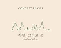 """April, and a flower""   Concept Teaser"