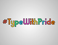Be with pride. #TypeWithPride contest entry