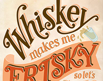 Whiskey Makes Me Frisky lettering illustration print