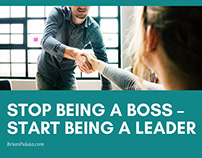 Stop Being a Boss – Start Being a Leader