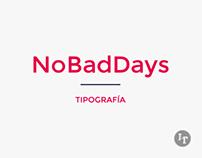 """Fuente """"NoBadDays""""."""