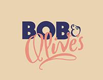 Bob & Olives
