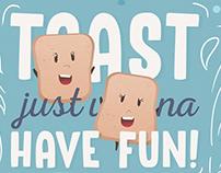 Toast Just Wanna Have Fun - 2.0