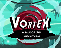 VORTEX : A Tale of Dhaï and Rithraï