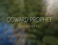 Coward Prophet Font a Few Years Later_JonahAFYL