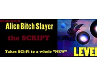 "ALIEN BITCH SLAYER ""the SCRIPT"" LOOKING FOR AN AGENT"
