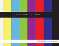 Scenografia per la tv: Talk, Tv per Ragazzi, Tg