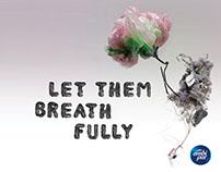 Let them breath fully
