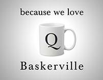 Because we love Baskerville