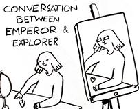 Conversation between Emperor + Explorer