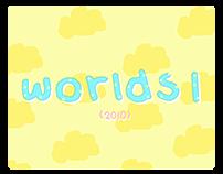 Worlds I (2010)