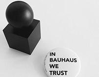 IN BAUHAUS WE TRUST